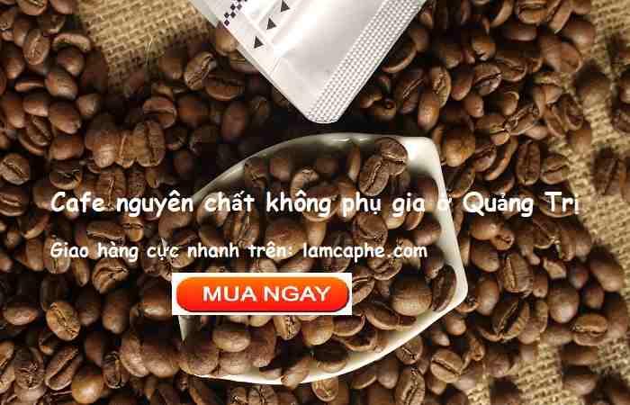 cung-cap-ca-phe-hat-rang-xay-nguyen-chat-tai-quang-tri-0904684089-11032020-01